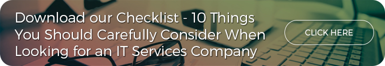 10 Things You Should Carefully Consider When Looking for an IT Services Company.